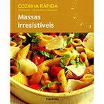 Livro - Massas Irresistíveis - Cozinha Rápida