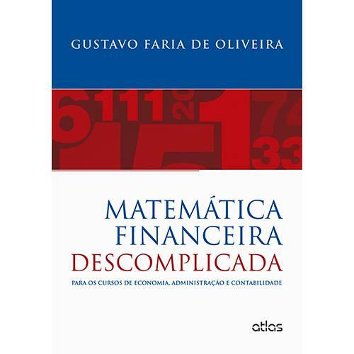 Livro - Matemática Financeira Descomplicada: para os Cursos de Economia, Administração e Contabilidade