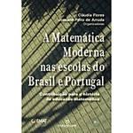Livro - Matemática Moderna Nas Escolas do Brasil e Portugal, a
