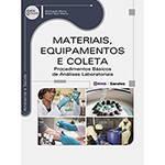 Livro - Materiais, Equipamentos e Coleta: Procedimentos Básicos de Análises Laboratoriais - Série Eixos
