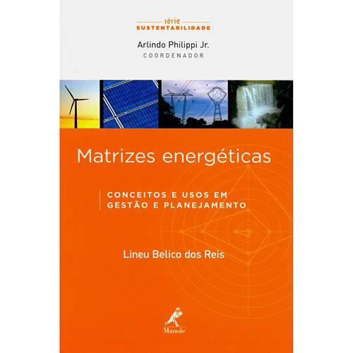 Livro - Matrizes Energéticas - Conceitos e Usos em Gestão de Planejamento - Série Sustentabilidade