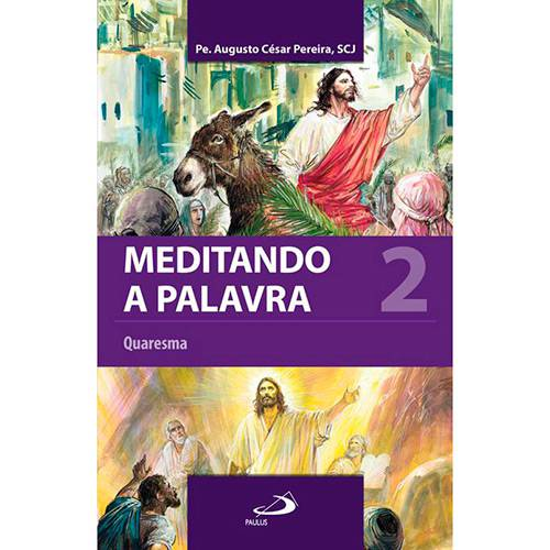 Livro - Meditando a Palavra: Quaresma - Vol. 2