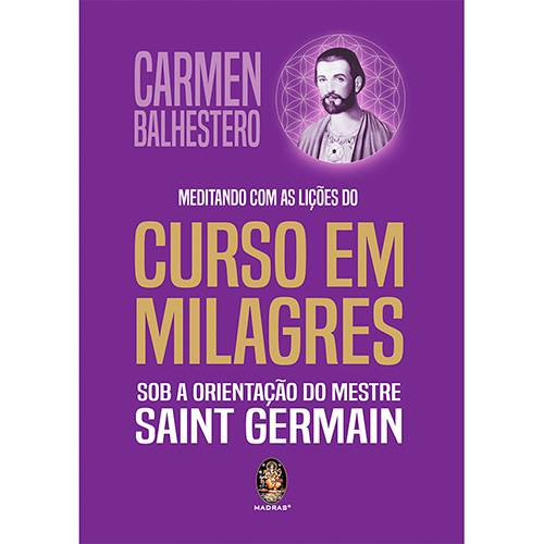 Livro - Meditando com as Lições do Curso em Milagres Sob a Orientação do Mestre Saint Germain