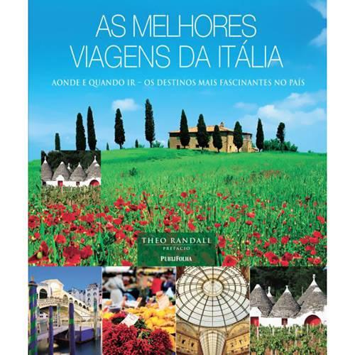 Livro - Melhores Viagens da Itália, as - Aonde e Quando Ir, os Destinos Mais Fascinantes no País