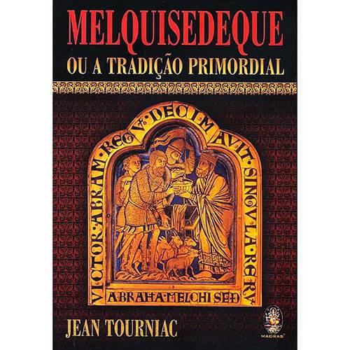 Livro - Melquisedeque ou a Tradição Primordial