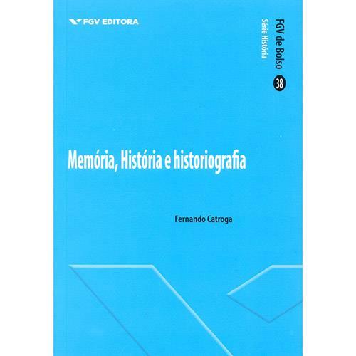 Livro - Memória, História e Historiografia