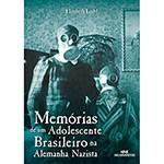 Livro - Memórias de um Adolescente Brasileiro na Alemanhã Nazista