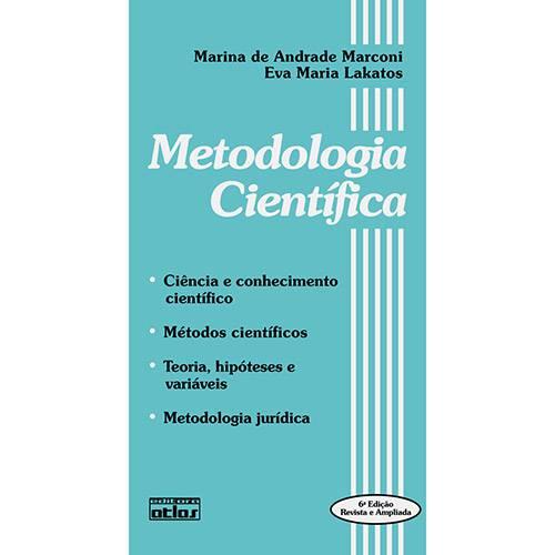 Livro - Metodologia Científica - Ciência e Conhecimento Científico, Métodos Científicos, Teoria, Hipóteses e Variáveis, Metodologia Jurídica