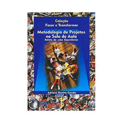 Livro - Metodologia de Projetos na Sala de Aula: Relato de uma Experiência