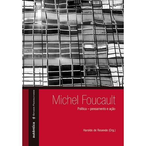 Livro - Michel Foucault: Política Pensamento e Ação