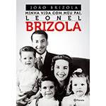 Livro - Minha Vida com Meu Pai, Leonel Brizola