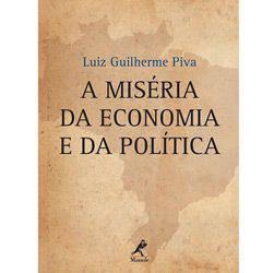 Livro - Miséria da Economia e da Política, a