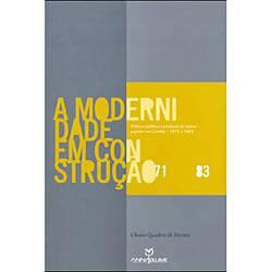 Livro - Modernidade em Construção, a - Políticas Públicas e Produção de Música Popular em Curitiba - 1971 a 1983
