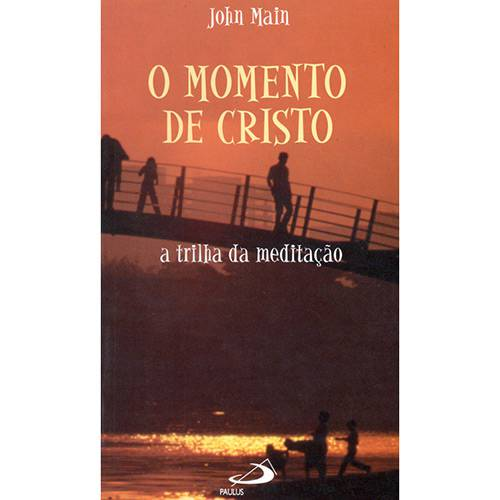 Livro - Momento de Cristo, o - a Trilha da Meditação