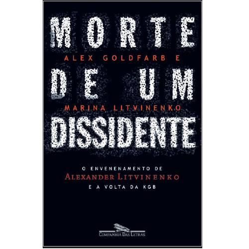Livro - Morte de um Dissidente - o Envenenamento de Alexander Litvinenko