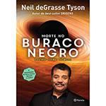 Livro - Morte no Buraco Negro: e Outros Dilemas Cósmicos