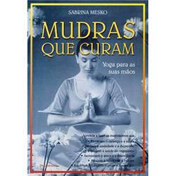 Livro - Mudras que Curam: Yoga para as Suas Mãos