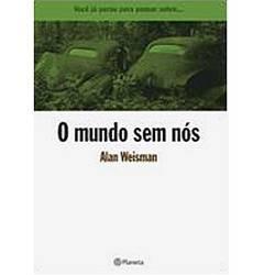 Livro - Mundo Sem Nós, o