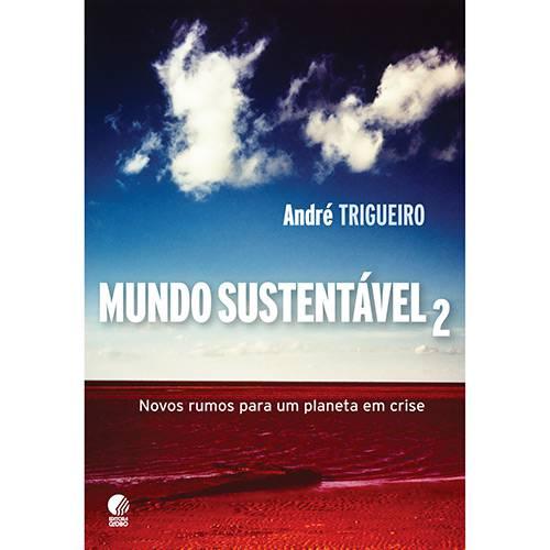 Livro - Mundo Sustentável 2 - Novos Rumos para um Planeta em Crise