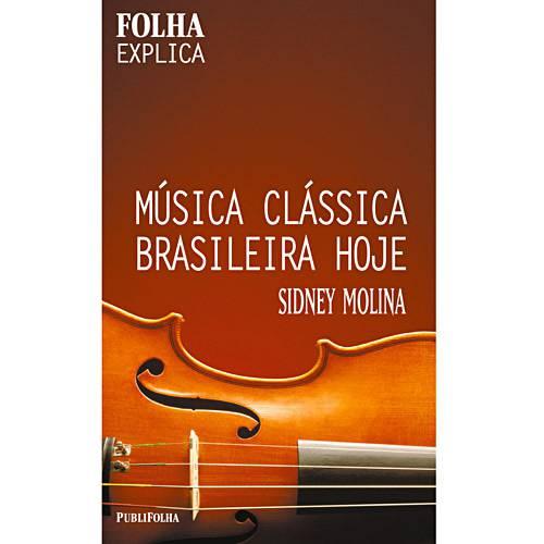 Livro - Música Clássica Brasileira Hoje - Coleção Folha Explica