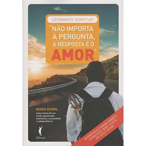 Livro - não Importa a Pergunta, a Resposta é o Amor