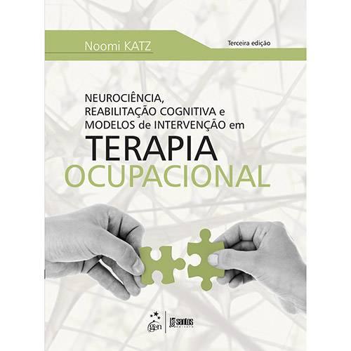 Livro - Neurociência, Reabilitação Cognitiva e Modelos de Intervenção em Terapia Ocupacional