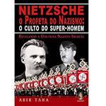 Livro - Nietzsche - o Profeta do Nazismo