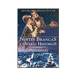 Livro - Noites Brancas e Outras Histórias