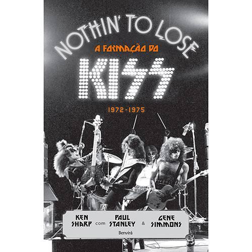 Livro - Nothin To Lose: a Formação do Kiss (1972-1975)