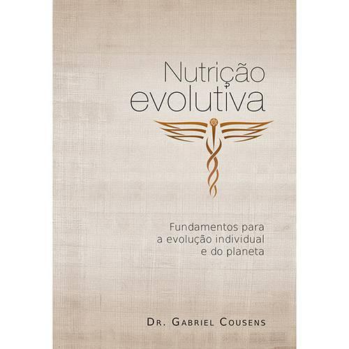 Livro - Nutrição Evolutiva: Fundamentos para a Evolução Individual e do Planeta