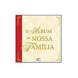Livro - o Álbum da Nossa Família