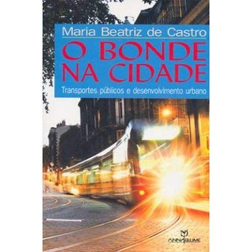 Livro - o Bonde na Cidade: Transportes Públicos e Desenvolvimento Urbano