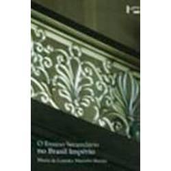 Livro - o Ensino Secundário no Brasil Império