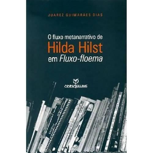Livro - o Fluxo Metanarrativo de Hilda Hilst em Fluxo-Floema