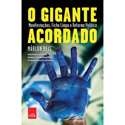 Livro - o Gigante Acordado: Manifestações, Ficha Limpa e Reforma Política