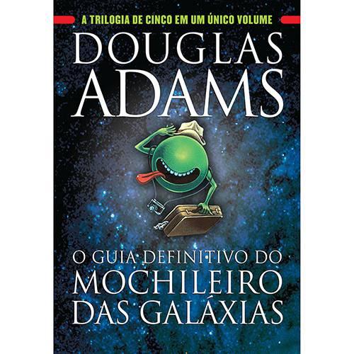Livro - o Guia Definitivo do Mochileiro das Galáxias: a Trilogia de Cinco em um Único Volume