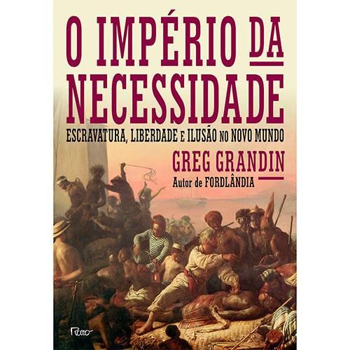 Livro - o Império da Necessidade: Escravatura, Liberdade e Ilusão no Novo Mundo