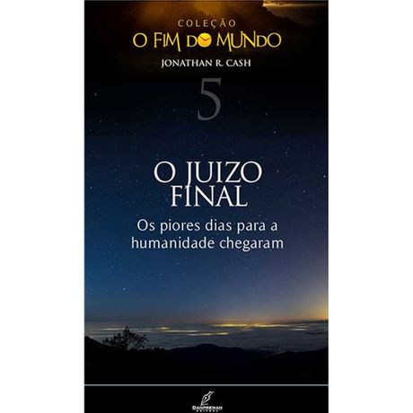 Livro o Juízo Final Coleção o Fim do Mundo Volume 5