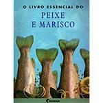 Livro - o Livro Essencial do Peixe e Marisco