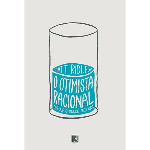 Livro - o Otimista Racional: por que o Mundo Melhora