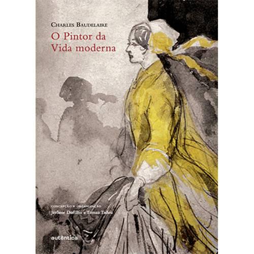 Livro - o Pintor da Vida Moderna - Coleção Mimo