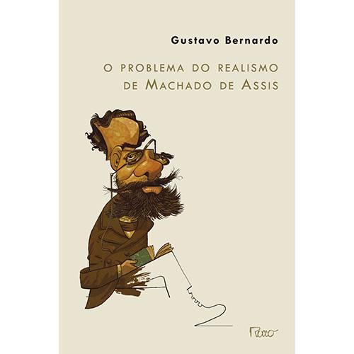 Livro - o Problema do Realismo de Machado de Assis