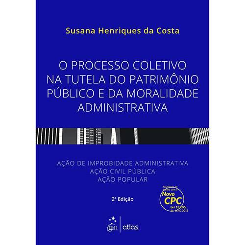 Livro - o Processo Coletivo na Tutela do Patrimônio Público e da Moralidade Administrativa