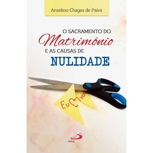 Livro - o Sacramento do Matrimônio e as Causas de Nulidade