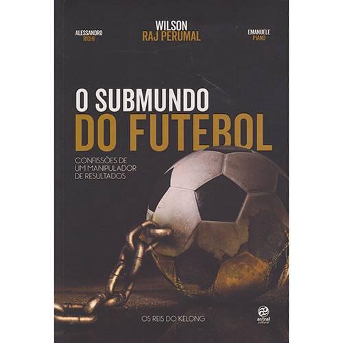 Livro - o Submundo do Futebol