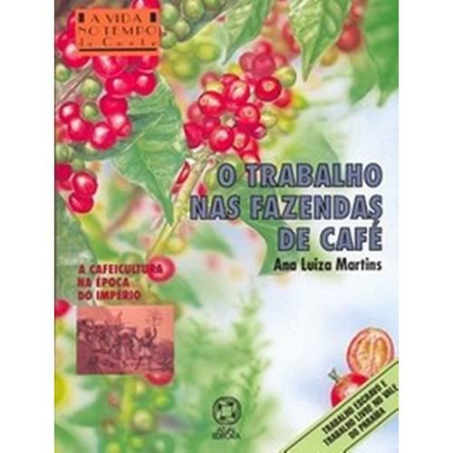 Livro - o Trabalho Nas Fazendas de Café