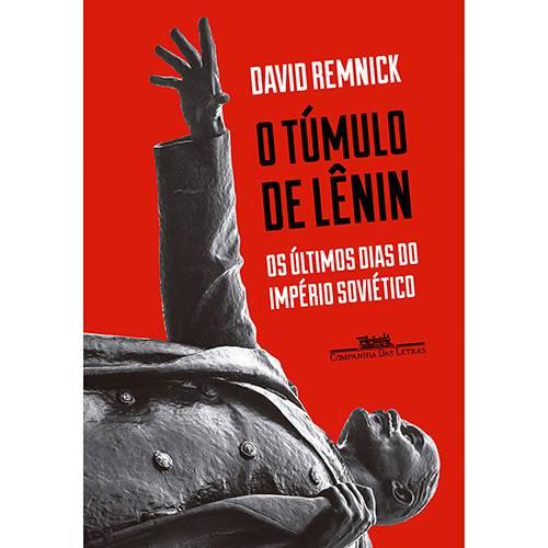 Livro - o Túmulo de Lênin: os Últimos Dias do Império Soviético