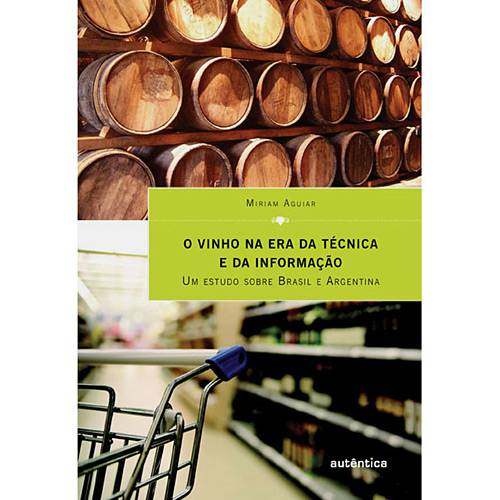Livro - o Vinho na Era da Técnica e da Informação