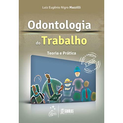Livro - Odontologia do Trabalho: Teoria e Prática