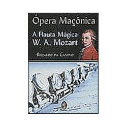 Livro - Ópera Maçônica - a Flauta Mágica